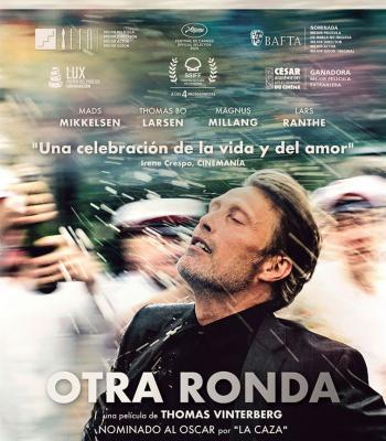 Otra ronda. (Ganadora Óscar Mejor película internacional).